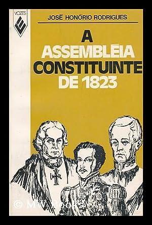 A Assembleia Constituinte De 1823 / Jose: Rodrigues, Jose Honorio
