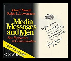 Media, Messages, and Men; New Perspectives in: Merrill, John Calhoun.