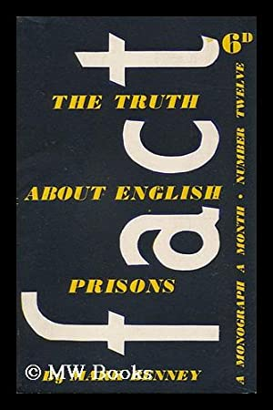 The Truth about English Prisons / by: Degras, Henry Ernest