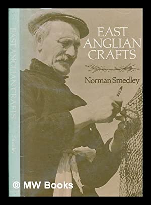 East Anglian crafts / Norman Smedley: Smedley, Norman