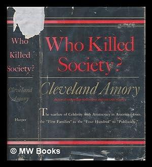 Who killed society? / by Cleveland Amory: Amory, Cleveland
