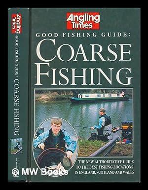 Good fishing guide : coarse fishing: Angling Times