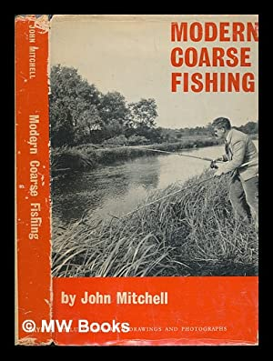 Modern Coarse Fishing - With 28 drawings: MITCHELL, John Powell