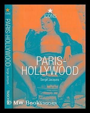 Paris-Hollywood : Serges Jacques / Gilles Néret: Néret, Gilles