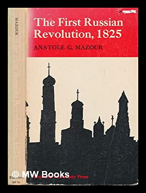 The first Russian revolution 1825 : the: Mazour, Anatole G.