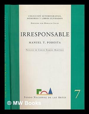 Irresponsable / Manuel T. Podestá ; prólogo: Podestá, Manuel T.
