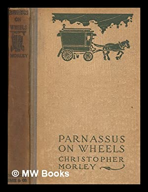 Parnassus on wheels : by Christopher Morley: Morley, Christopher