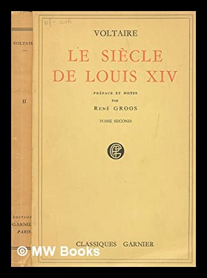 Le siecle de Louis XIV / Preface: Voltaire (1694-1778)