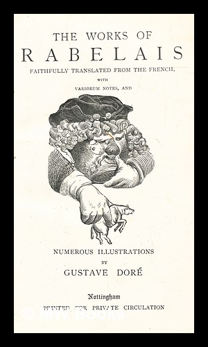 The works of Rabelais : faithfully translated: Rabelais, François ca.