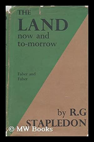 The Land; Now and To-Morrow / by: Stapledon, Reginald George