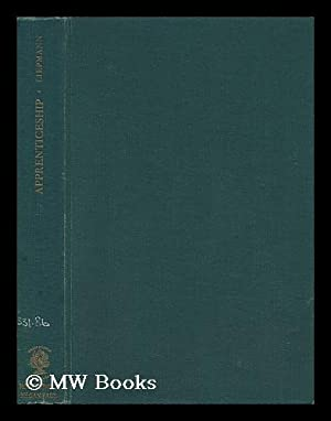 Apprenticeship : an Enquiry Into its Adequacy: Liepmann, Kate K.