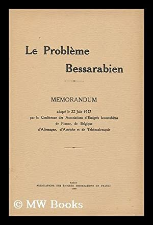 Le Probleme Bessarabien : Memorandum Adopte Le: Conference Des Associations
