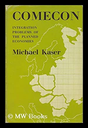 Comecon : Integration Problems of the Planned: Kaser, Michael Charles