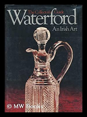 Waterford : an Irish Art / Text: Grehan, Ida
