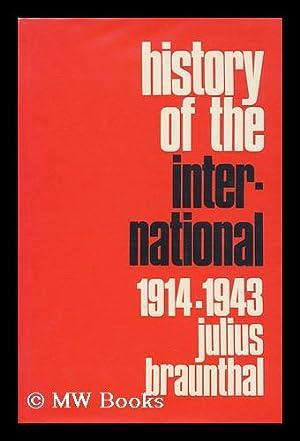 History of the International 1914-1943 ; Volume: Braunthal, Julius (1891-)