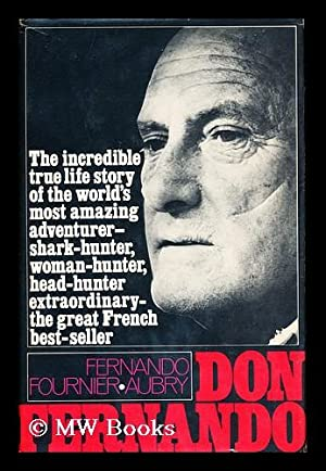 Don Fernando : the Story of Fernand Fournier-Aubry / Recorded by Andre Voisin and Translated ...
