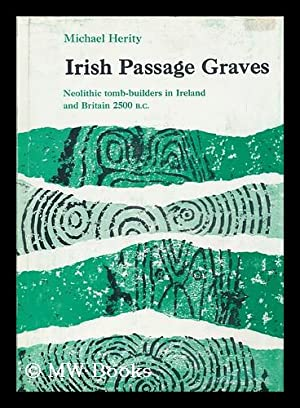 Irish Passage Graves : Neolithic Tomb-Builders in: Herity, Michael