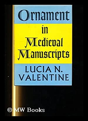 Ornament in Medieval Manuscripts : a Glossary: Valentine, Lucia N