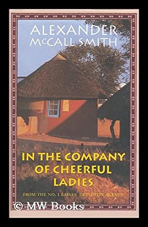 In the company of cheerful ladies /: McCall Smith, Alexander