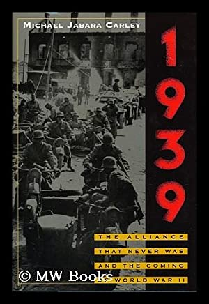 1939 : the alliance that never was and the coming of World War II / by Michael Jabara Carley: ...