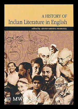 A History of Indian Literature in English: Mehrota, Arvind Krishna