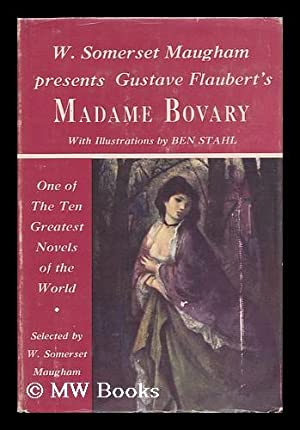 Madame Bovary; Ed. by W. Somerset Maugham in a New Translation by Joan Charles; Illus. by Ben Stahl...