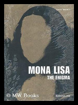 Mona Lisa : the enigma: Bramly, Serge