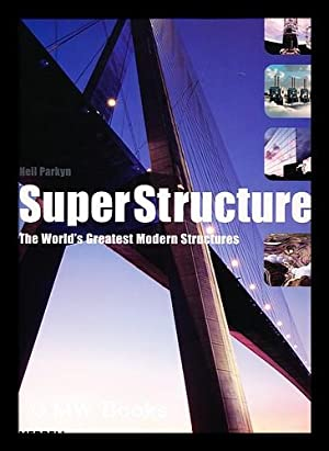Superstructures : the World's Greatest Modern Structures: Parkyn, Neil