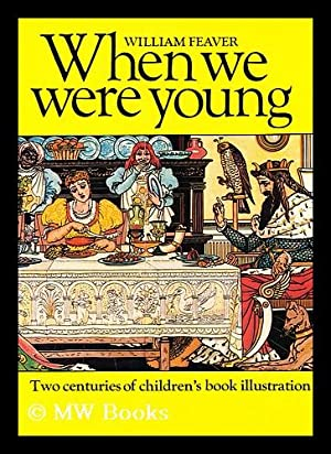 When we were young : two centuries: Feaver, William