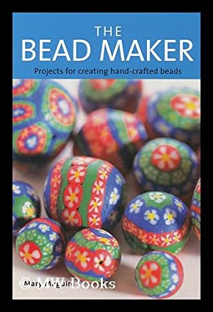The bead maker : recipes for creating: Maguire, Mary