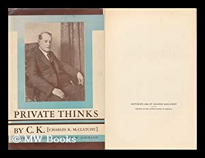 Private Thinks by C. K. and Other: McClatchy, Charles Kenny