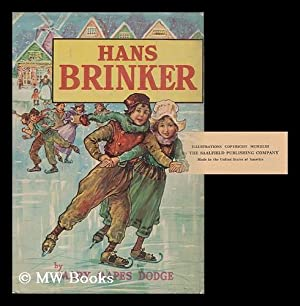 Hans Brinker; Or, the Silver Skates. Illustrated: Dodge, Mary Mapes