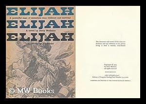 Elijah; a Novel. Illustrated by Joe Beeler: McGuire, Jerry (1934-)
