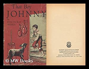 That Boy Johnny! Illustrated by Jean Martinez: Sickels, Evelyn Ray