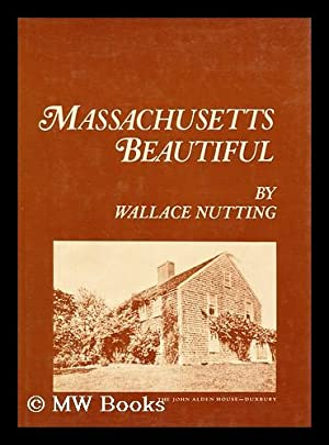 Massachusetts Beautiful, by Wallace Nutting; Illustrated by: Nutting, Wallace (1861-1941)