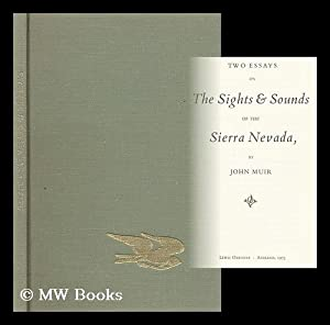 Two Essays on the Sights & Sounds: Muir, John (1838-1914)