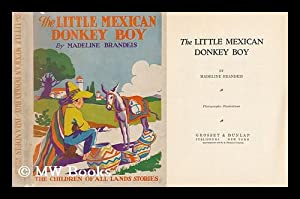 The Little Mexican Donkey Boy, by Madeline: Brandeis, Madeline (1897-1937)