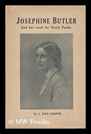 Josephine Butler and Her Work for Social: Hay-Cooper, L.