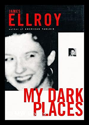 My Dark Places : an L. A.: Ellroy, James (1948-)
