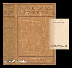 Stories of My Home Folks, by C. A. Stephens: Stephens, Charles Asbury (1844-1931)