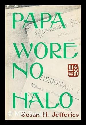 Papa Wore No Halo: Jefferies, Susan Herring
