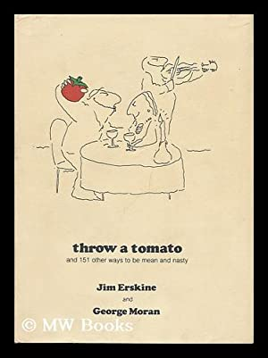 Throw a Tomato : and 151 Other: Erskine, Jim