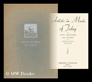 Artists in Music of Today, by Helen: Kaufmann, Helen Loeb.