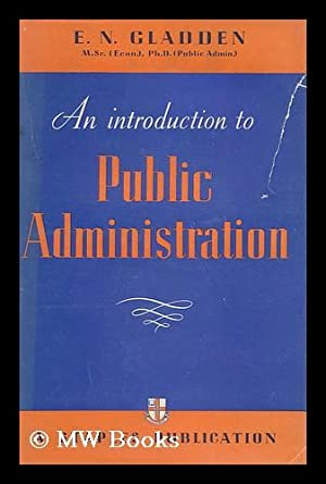 An Introduction to Public Administration: Gladden, Edgar Norman