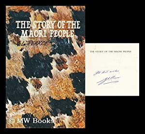The Story of the Maori People / by G. L. Pearce ; Drawings by Harry Dansey: Pearce, Gilbert ...
