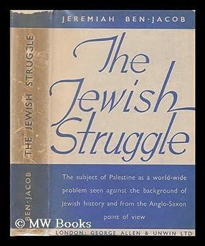 The Jewish Struggle / by Jeremiah Ben-Jacob: Ben-Jacob, Jeremiah