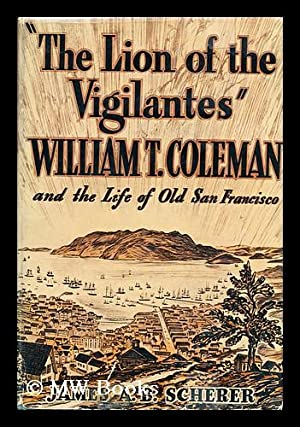 "The Lion of the Vigilantes,"" William T.: Scherer, James Augustin"