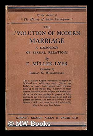 The evolution of modern marriage: Muller-Lyer, Franz Carl