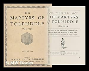 The Book of the Martyrs of Tolpuddle,: The Trade Union