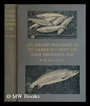 Life-history and habits of the salmon, sea-trout,: Malloch, P. D.